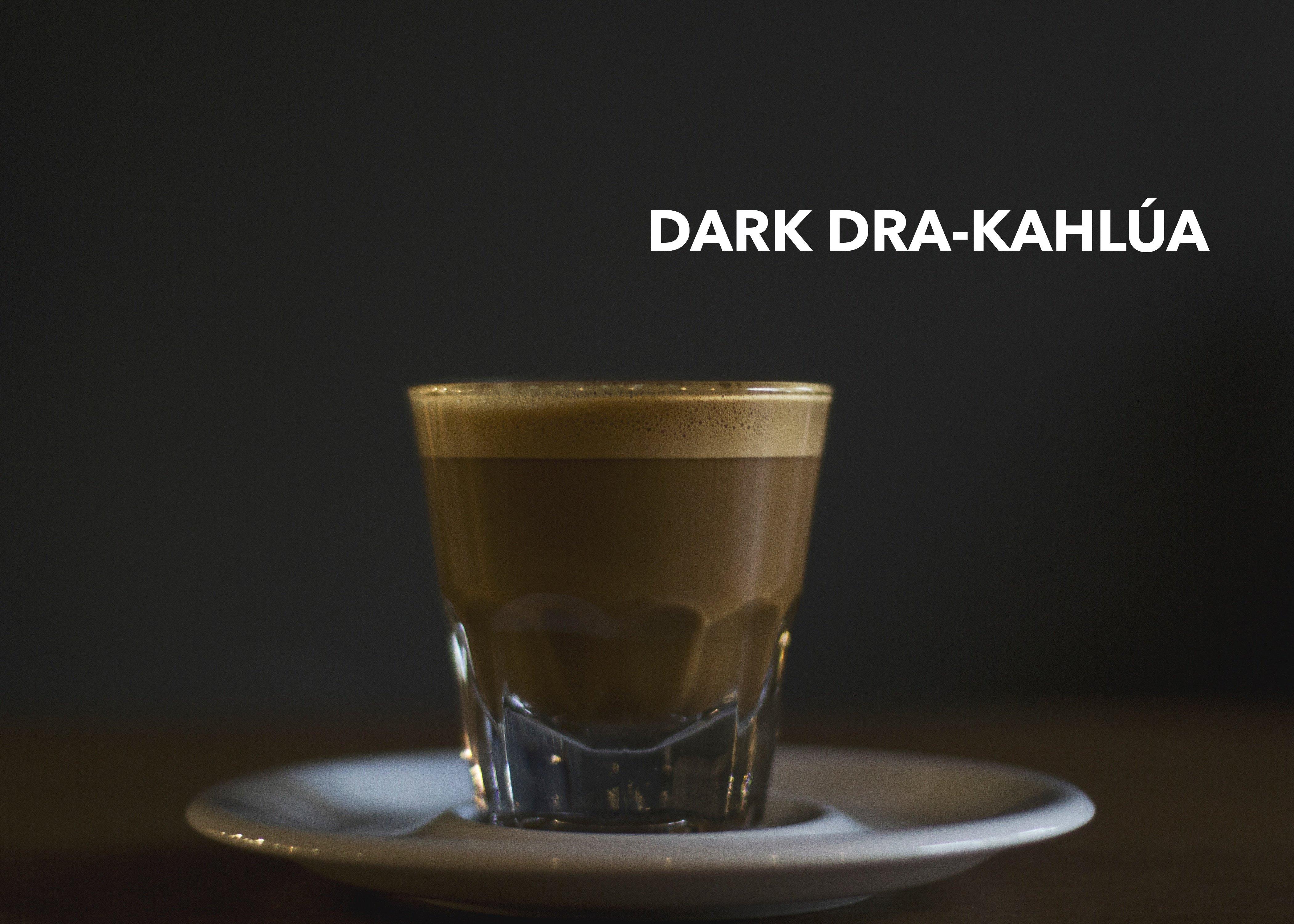Dark Dra-Kahlua